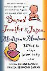 Beyond Jennifer & Jason, Madison & MontanaWhat To Name Your Baby Now