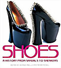 Shoes: A History From Sandals to Sneakers